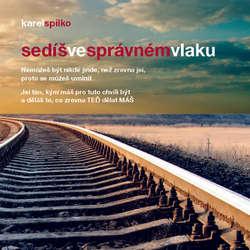 Audiokniha Sedíš ve správném vlaku - Karel Spilko - Karel Spilko