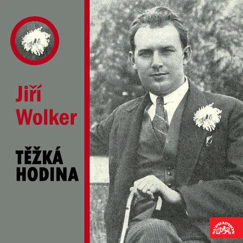 Audiokniha Těžká hodina - Jiří Wolker - Milan Friedl