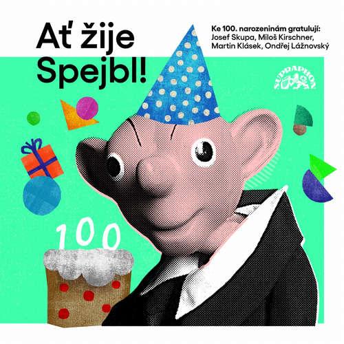 Audiokniha Ať žije Spejbl! - Josef Skupa - Josef Skupa