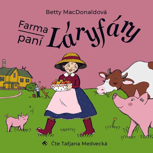 Audiokniha Farma paní Láryfáry - Betty MacDonaldová - Taťjana Medvecká