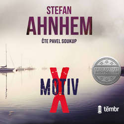 Audiokniha Motiv X - Stefan Ahnhem - Pavel Soukup