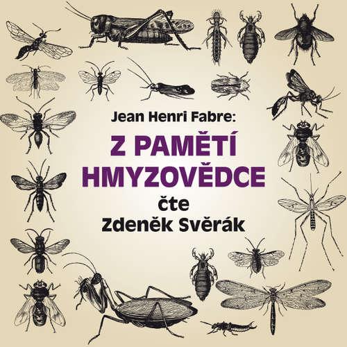 Audiokniha Z pamětí hmyzovědce - Jean Henri Fabre - Zdeněk Svěrák