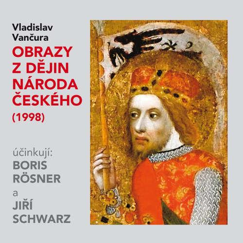 Audiokniha Obrazy z dějin národa českého (1998) - Vladislav Vančura - Boris Rösner