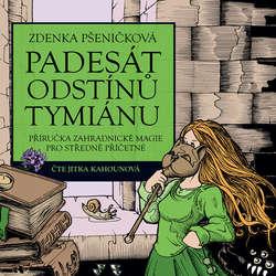 Audiokniha 50 odstínů tymiánu - Zdenka Pšeničková - Jitka Kahounová