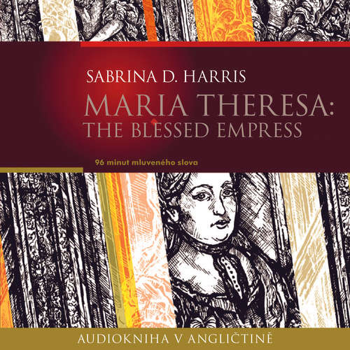 Audiobook Maria Theresa: The Blessed Empress (EN) - Sabrina D.Harris - Ailsa Randall