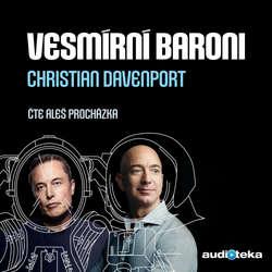Audiokniha Vesmírní baroni - Christian Davenport - Aleš Procházka
