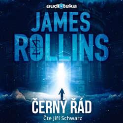 Audiokniha Černý řád - James Rollins - Jiří Schwarz