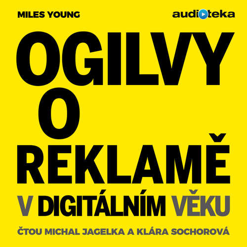 Audiokniha Ogilvy o reklamě v digitálním věku - Miles Young - Michal Jagelka