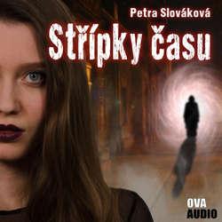 Audiokniha Střípky času - Petra Slováková - Sára Erlebachová
