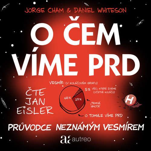 Audiokniha O čem víme prd - Průvodce neznámým vesmírem - Jorge Cham - Jan Eisler