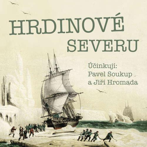 Audiokniha Hrdinové severu - Jiří Hromádko - Pavel Soukup