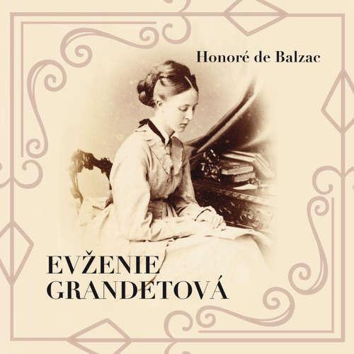 Audiokniha Evženie Grandetová - Honoré de Balzac - Svatopluk Beneš