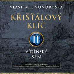 Audiokniha Křišťálový klíč II. - Vídeňský sen - Vlastimil Vondruška - Jan Hyhlík