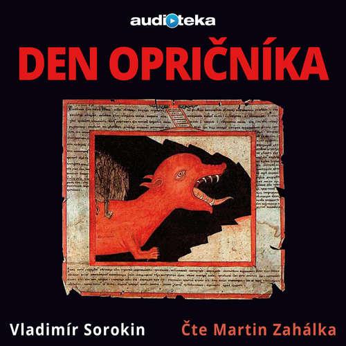 Audiokniha Den opričníka - Vladimír Sorokin - Martin Zahálka