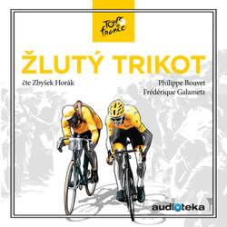 Audiokniha Žlutý trikot - Philippe Bouvet - Zbyšek Horák