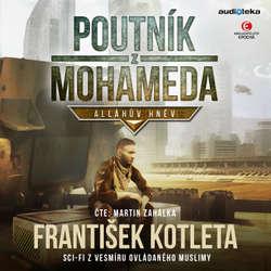 Audiokniha Poutník z Mohameda - Alláhův hněv - František Kotleta - Martin Zahálka