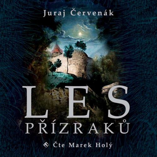 Audiokniha Les přízraků - Juraj Červenák - Marek Holý