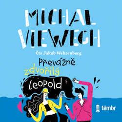 Audiokniha Převážně zdvořilý Leopold - Michal Viewegh - Jakub Wehrenberg