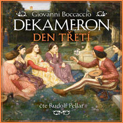 Audiokniha Dekameron - Den třetí - Giovanni Boccaccio - Rudolf Pellar