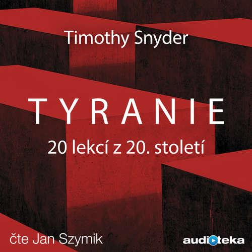 Audiokniha Tyranie - Timothy Snyder - Jan Szymik