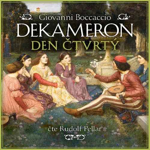 Audiokniha Dekameron - Den čtvrtý - Giovanni Boccaccio - Rudolf Pellar