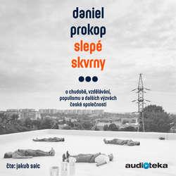 Audiokniha Slepé skvrny - Daniel Prokop - Jakub Saic