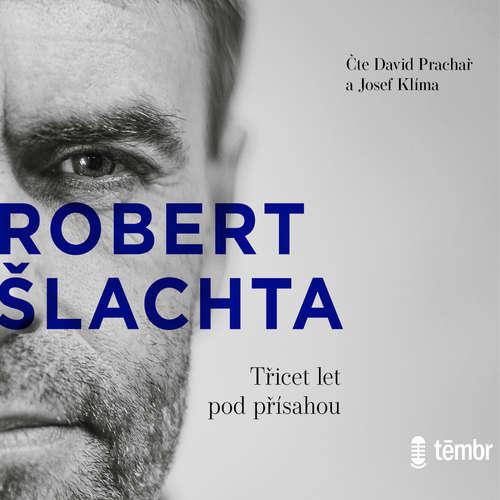 Audiokniha Šlachta - Třicet let pod přísahou - Josef Klíma - David Prachař