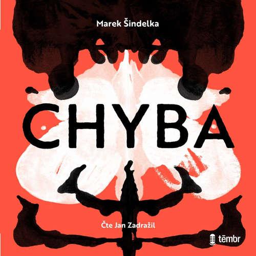 Audiokniha Chyba - Marek Šindelka - Jan Zadražil
