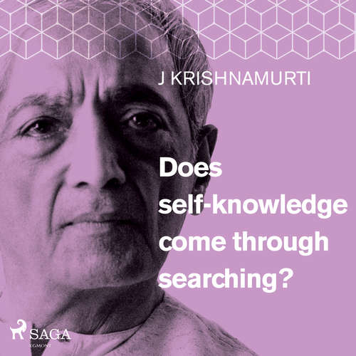 Audiobook Does self-knowledge come through searching? (EN) - Jiddu Krishnamurti - Jiddu Krishnamurti