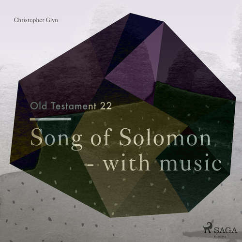 Audiobook The Old Testament 22 - Song Of Solomon - with music (EN) - Christopher Glyn - Christopher Glyn