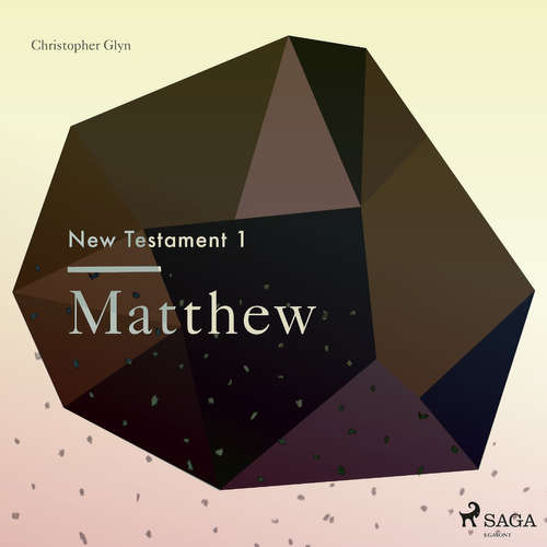 Audiobook The New Testament 1 - Matthew (EN) - Christopher Glyn - Christopher Glyn