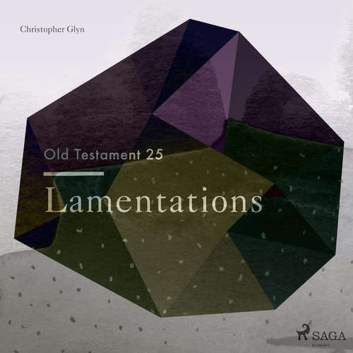 Audiobook The Old Testament 25 - Lamentations (EN) - Christopher Glyn - Christopher Glyn