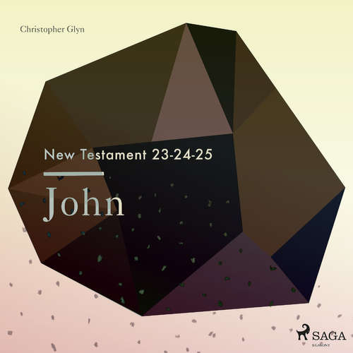 Audiobook The New Testament 23-24-25 - John (EN) - Christopher Glyn - Christopher Glyn