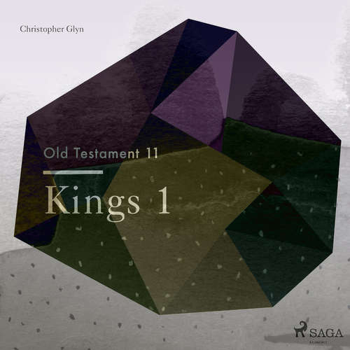 Audiobook The Old Testament 11 - Kings 1 (EN) - Christopher Glyn - Christopher Glyn