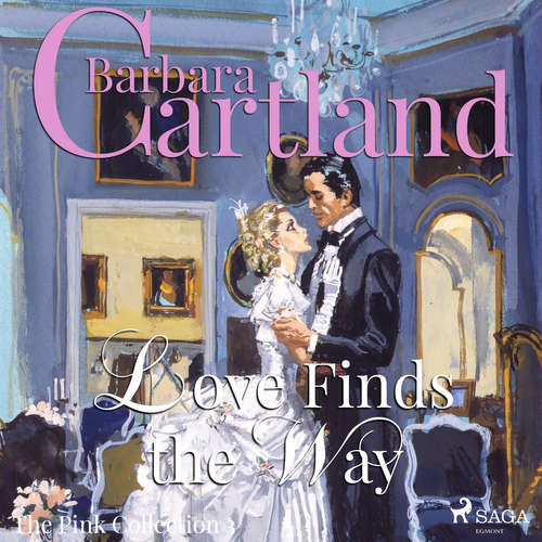Audiobook Love Finds The Way (Barbara Cartland's Pink Collection 3) (EN) - Barbara Cartland - Anthony Wren
