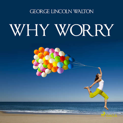 Audiobook Why Worry (EN) - George Lincoln Walton - Paul Darn