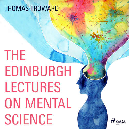 Audiobook The Edinburgh Lectures on Mental Science (EN) - Thomas Troward - Anthony Rogers