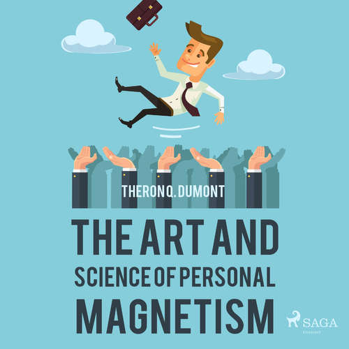 Audiobook The Art and Science of Personal Magnetism (EN) - Theron Q. Dumont - Paul Darn