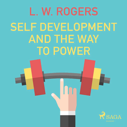 Audiobook Self Development And The Way to Power (EN) - L. W. Rogers - Paul Darn