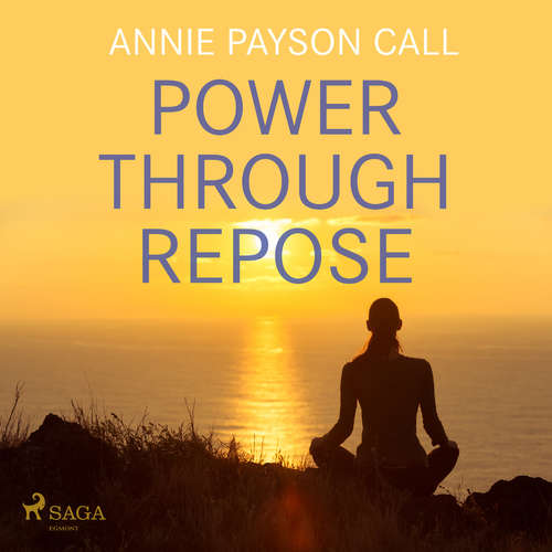 Audiobook Power Through Repose (EN) - Annie Payson Call - Paul Darn