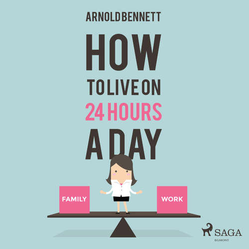 Audiobook How to Live on 24 Hours a Day (EN) - Arnold Bennett - Paul Darn