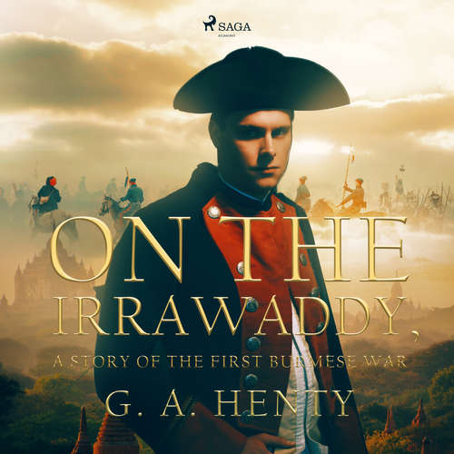 Audiobook On the Irrawaddy, A Story of the First Burmese War (EN) - G. A. Henty - Mike Harris