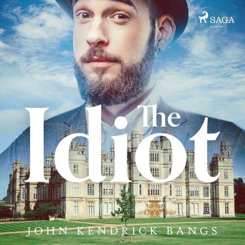 Audiobook The Idiot (EN) - John Kendrick Bangs - Gregg Margarite