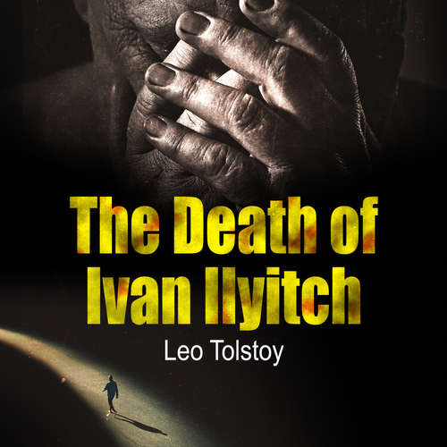 Audiobook The Death of Ivan Ilyitch (EN) - Leo Tolstoj - Laurie Anne Walden