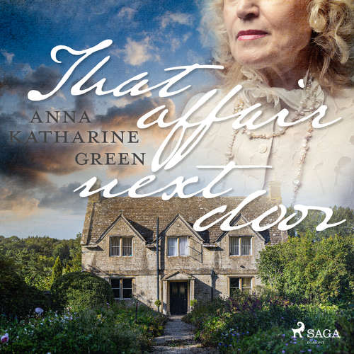 Audiobook That Affair Next Door (EN) - Anna Katharine Green - Dawn Larsen