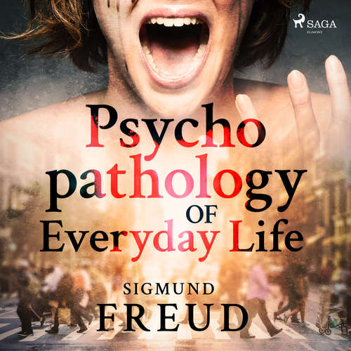 Audiobook Psychopathology of Everyday Life (EN) - Sigmund Freud - Mary Schneider