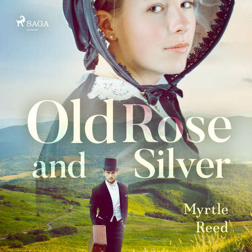 Audiobook Old Rose and Silver (EN) - Myrtle Reed - Daryl Wor