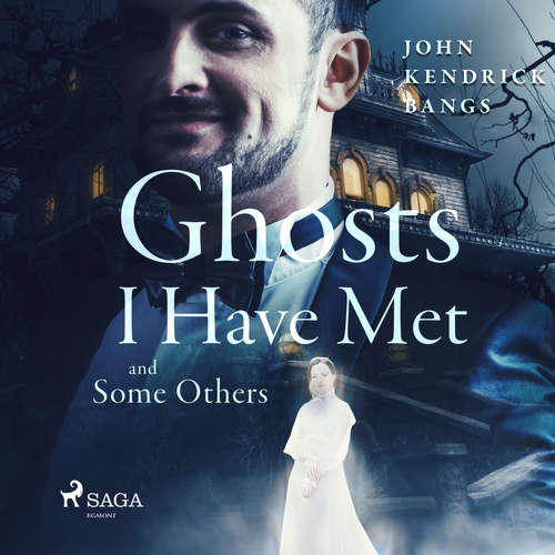 Audiobook Ghosts I have Met and Some Others (EN) - John Kendrick Bangs - Cathy Barrat