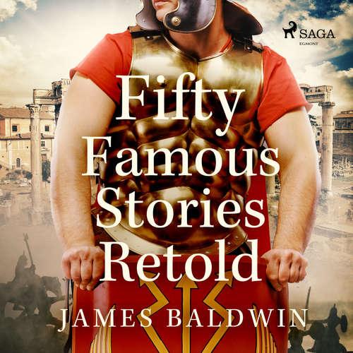 Audiobook Fifty Famous Stories Retold (EN) - James Baldwin - Laura Caldwell