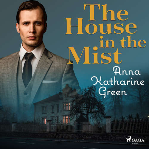 Audiobook The house in the Mist (EN) - Anna Katharine Green - Carolin Kaiser